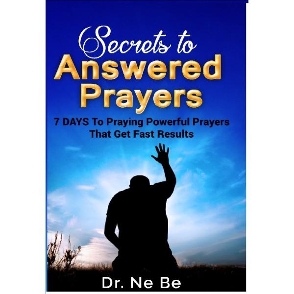 Secrets to Answered Prayers